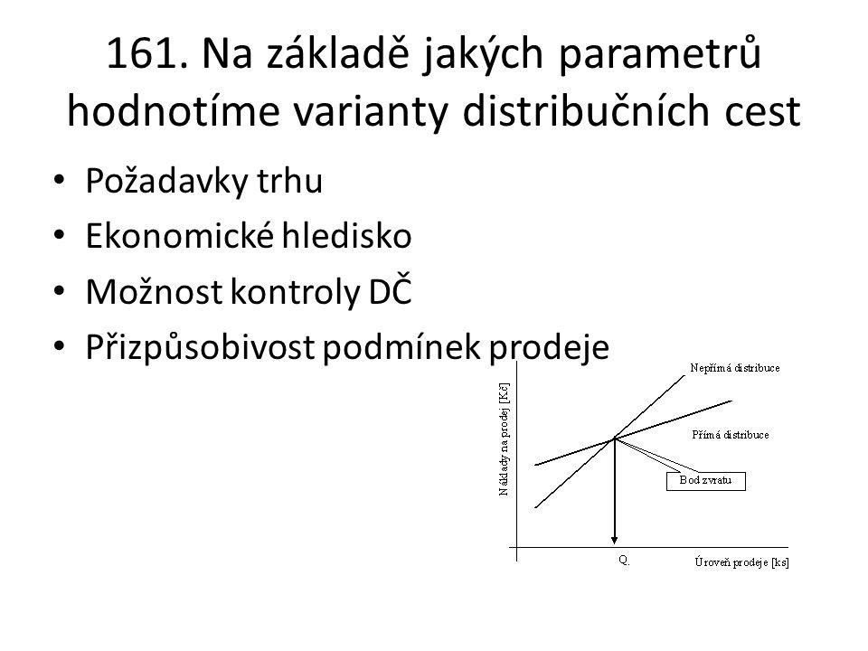 161. Na základě jakých parametrů hodnotíme varianty distribučních cest