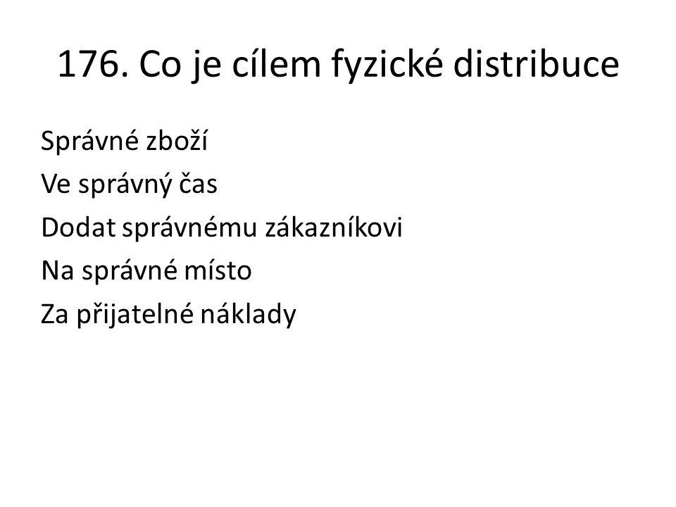 176. Co je cílem fyzické distribuce