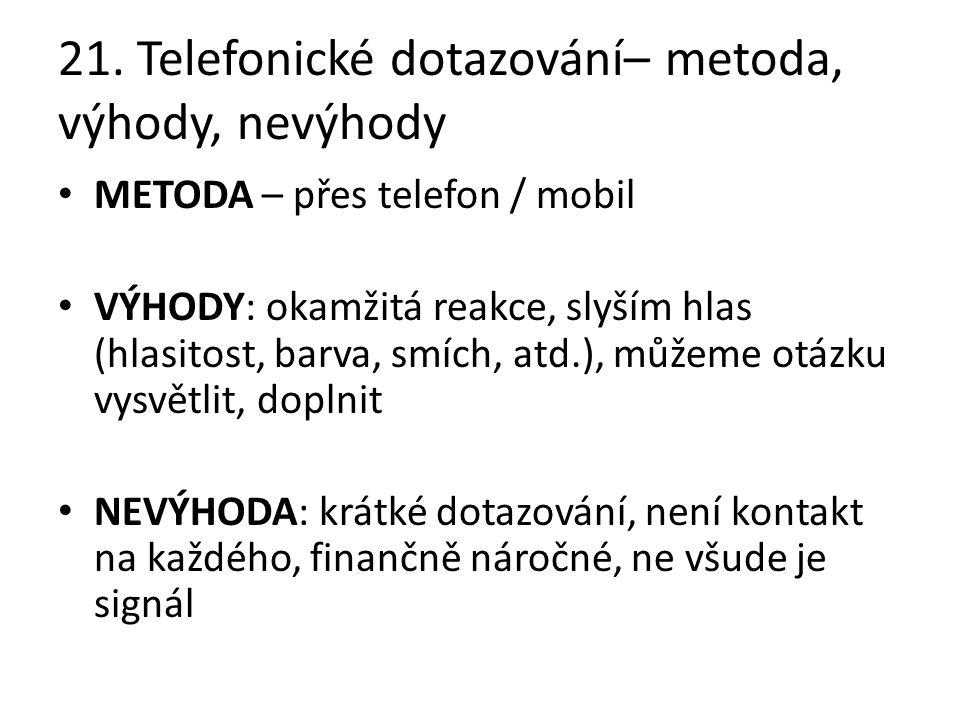 21. Telefonické dotazování– metoda, výhody, nevýhody