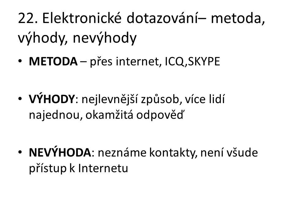 22. Elektronické dotazování– metoda, výhody, nevýhody
