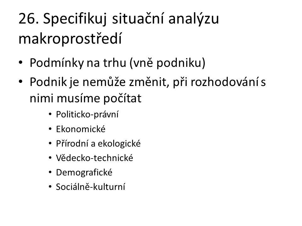 26. Specifikuj situační analýzu makroprostředí
