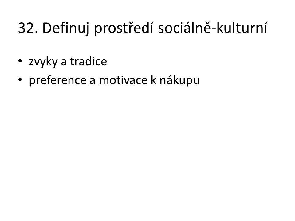 32. Definuj prostředí sociálně-kulturní