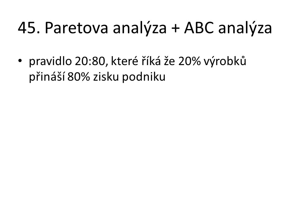 45. Paretova analýza + ABC analýza