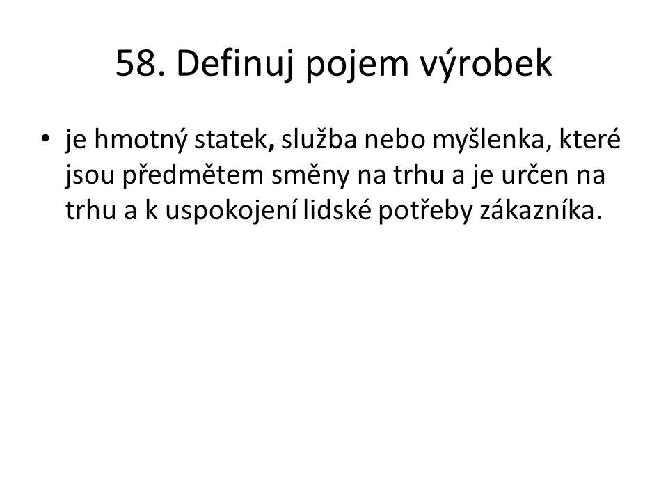 58. Definuj pojem výrobek
