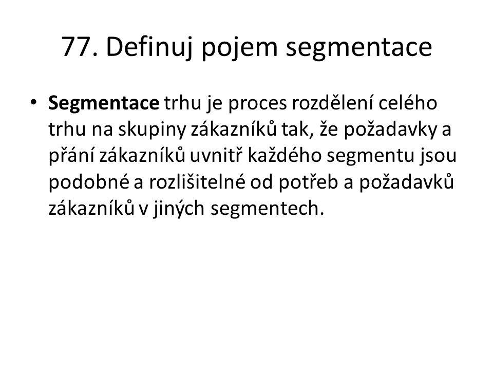 77. Definuj pojem segmentace