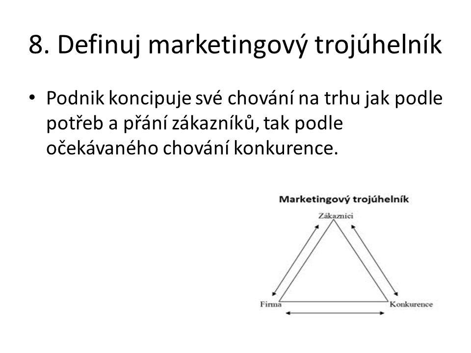 8. Definuj marketingový trojúhelník