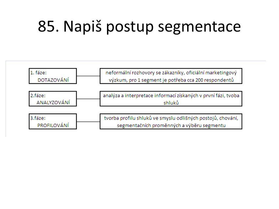 85. Napiš postup segmentace