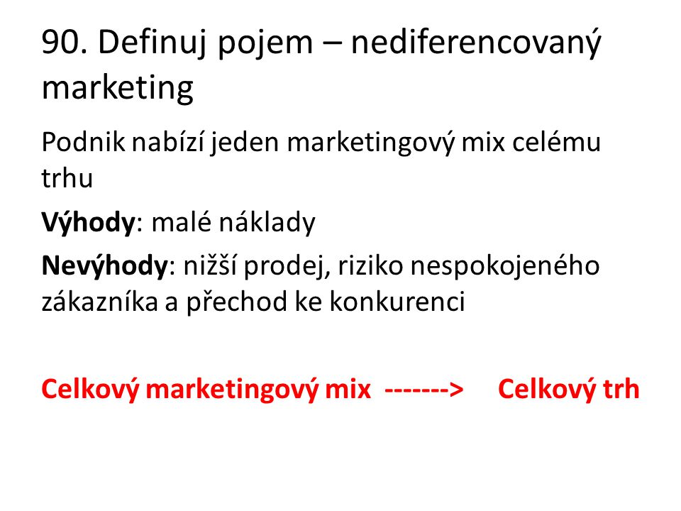 90. Definuj pojem – nediferencovaný marketing