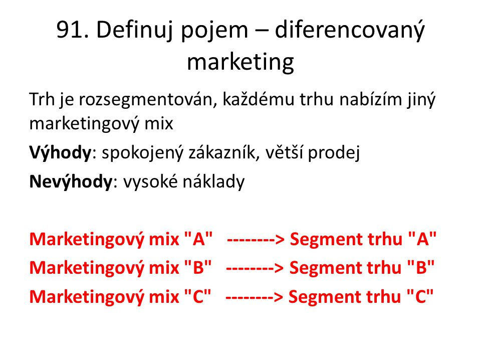 91. Definuj pojem – diferencovaný marketing