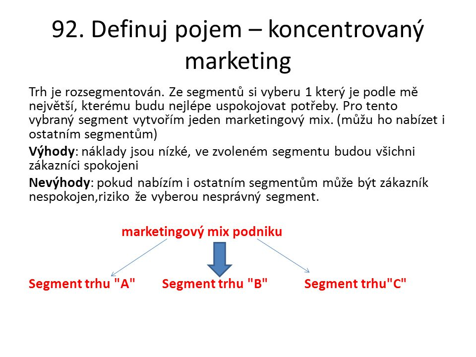 92. Definuj pojem – koncentrovaný marketing
