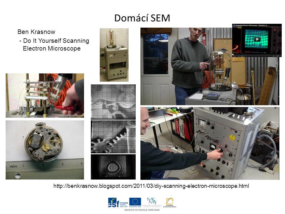 Domácí SEM Ben Krasnow - Do It Yourself Scanning Electron Microscope