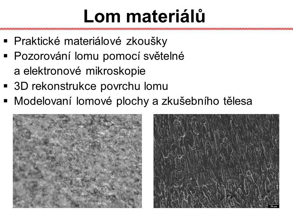 Lom materiálů Praktické materiálové zkoušky