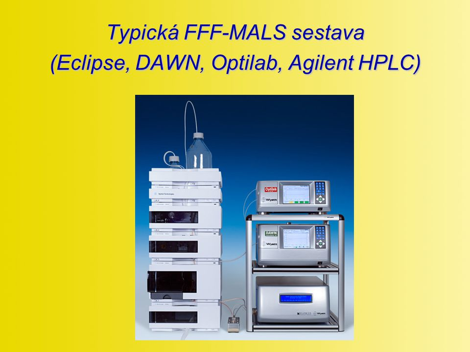 Typická FFF-MALS sestava (Eclipse, DAWN, Optilab, Agilent HPLC)