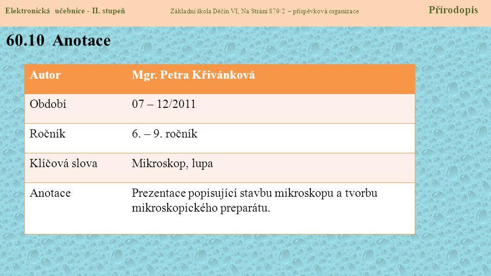 60.10 Anotace Autor Mgr. Petra Křivánková Období 07 – 12/2011 Ročník
