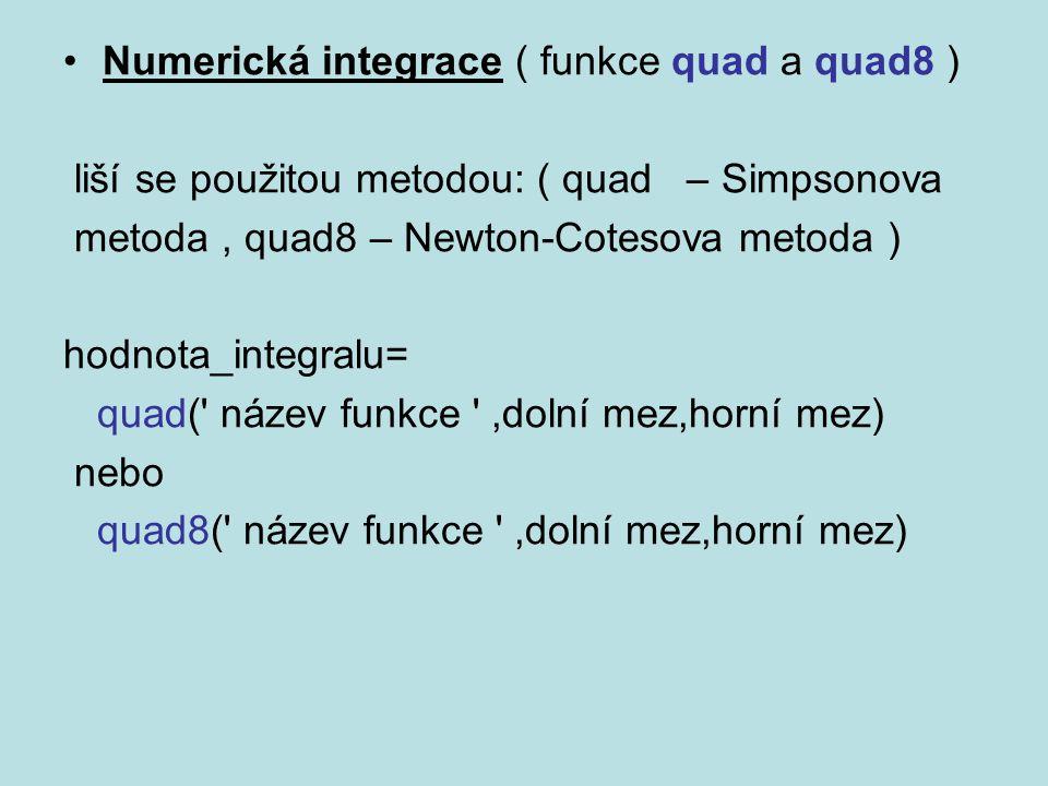 Numerická integrace ( funkce quad a quad8 )