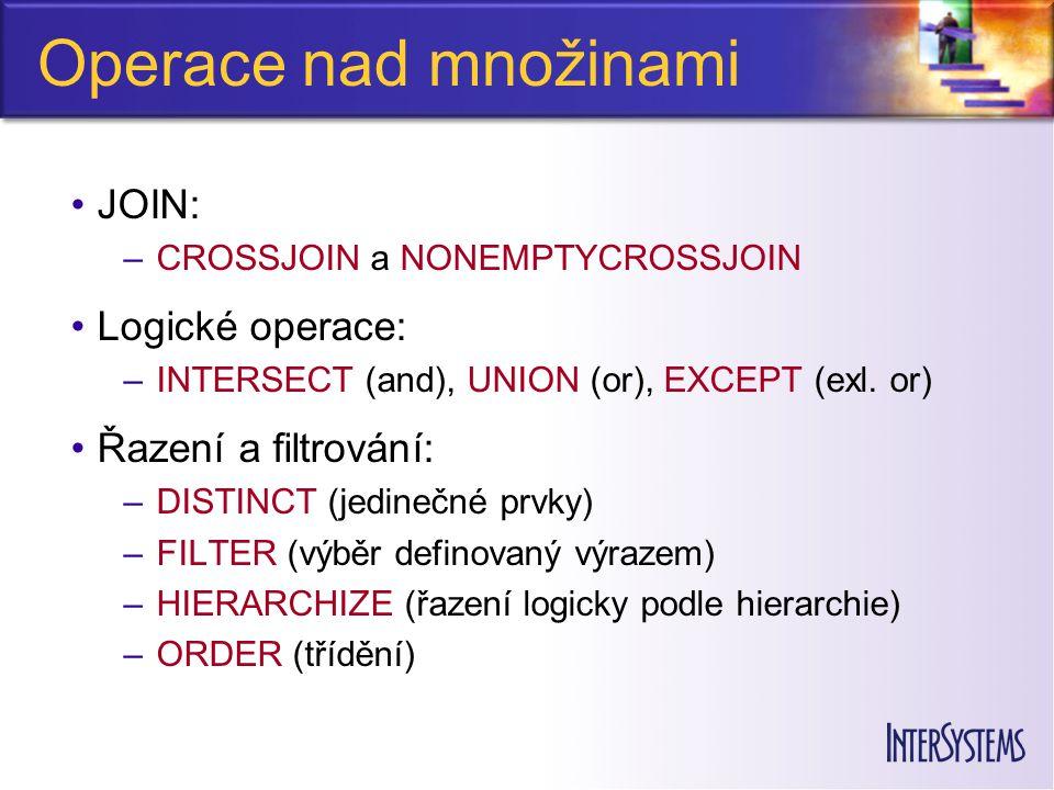 Operace nad množinami JOIN: Logické operace: Řazení a filtrování: