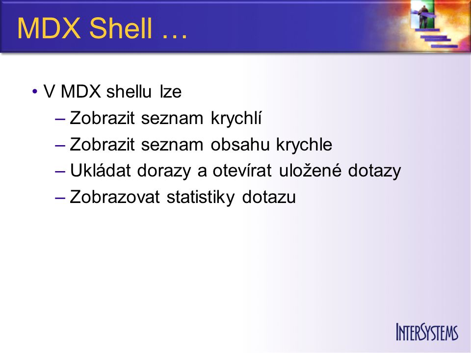 MDX Shell … V MDX shellu lze Zobrazit seznam krychlí