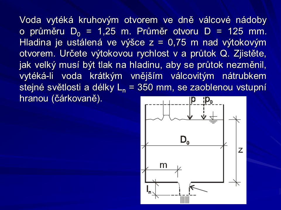 Voda vytéká kruhovým otvorem ve dně válcové nádoby o průměru D0 = 1,25 m.