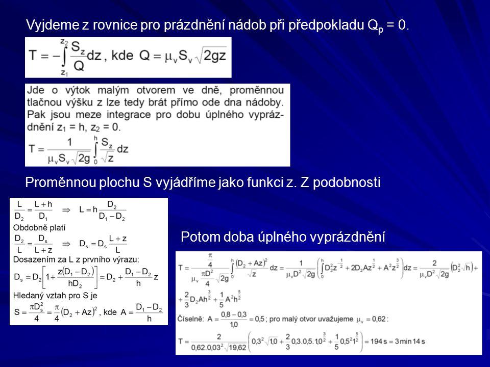 Vyjdeme z rovnice pro prázdnění nádob při předpokladu Qp = 0.