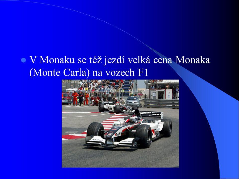 V Monaku se též jezdí velká cena Monaka (Monte Carla) na vozech F1