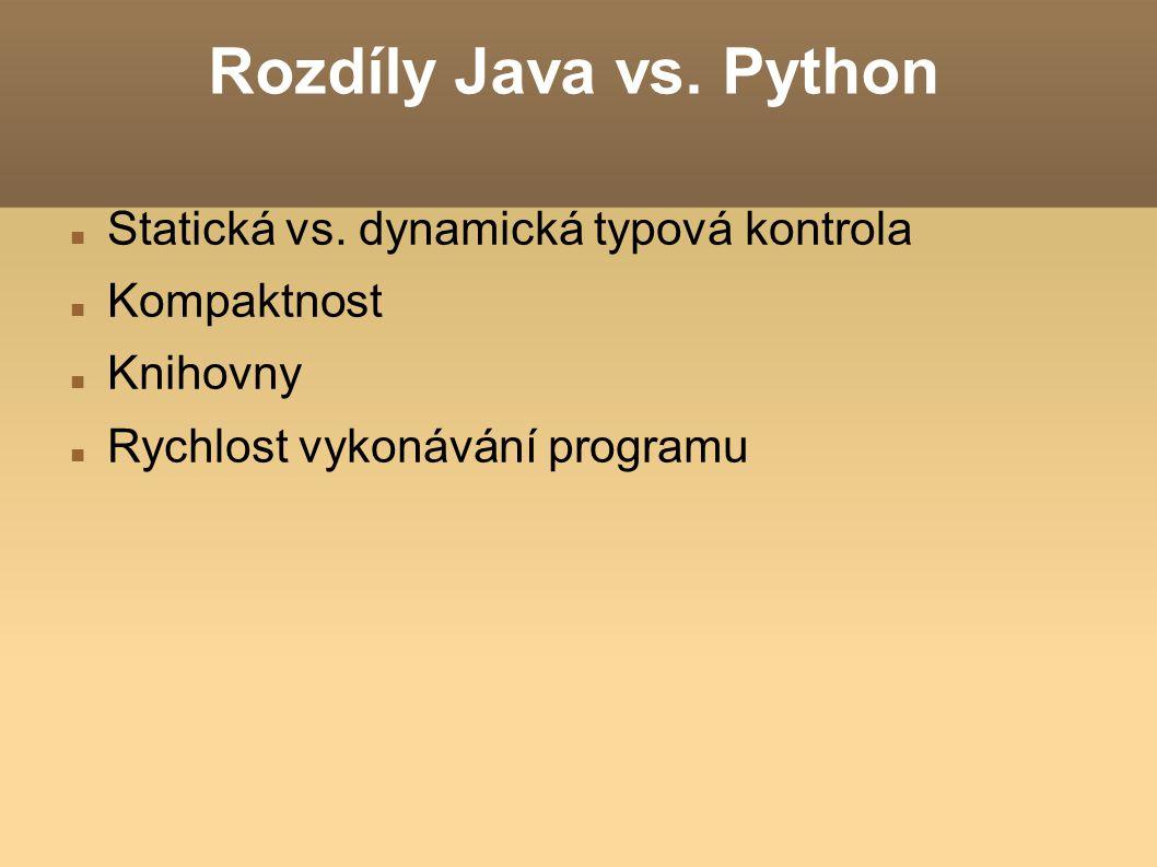 Rozdíly Java vs. Python Statická vs. dynamická typová kontrola