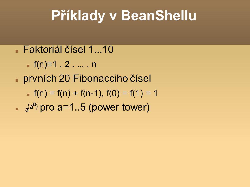 Příklady v BeanShellu Faktoriál čísel 1...10