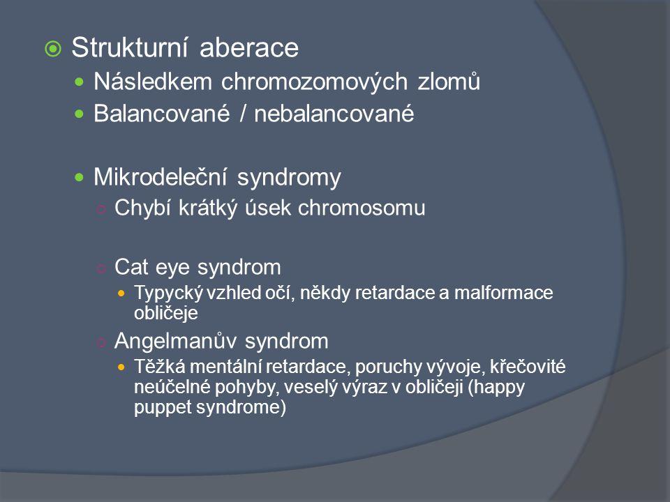 Strukturní aberace Následkem chromozomových zlomů