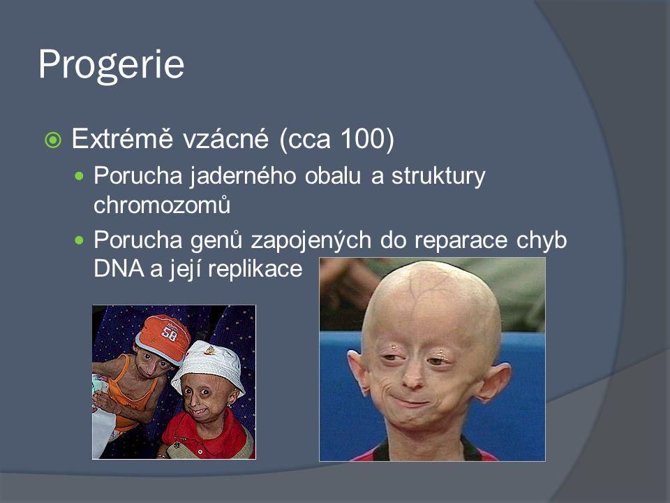 Progerie Extrémě vzácné (cca 100)