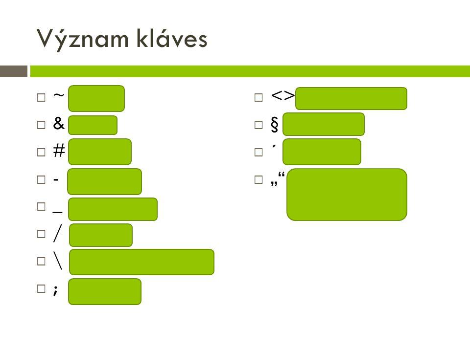 Význam kláves ~ tilda & and # křížek - pomlčka _ podtržítko / lomítko