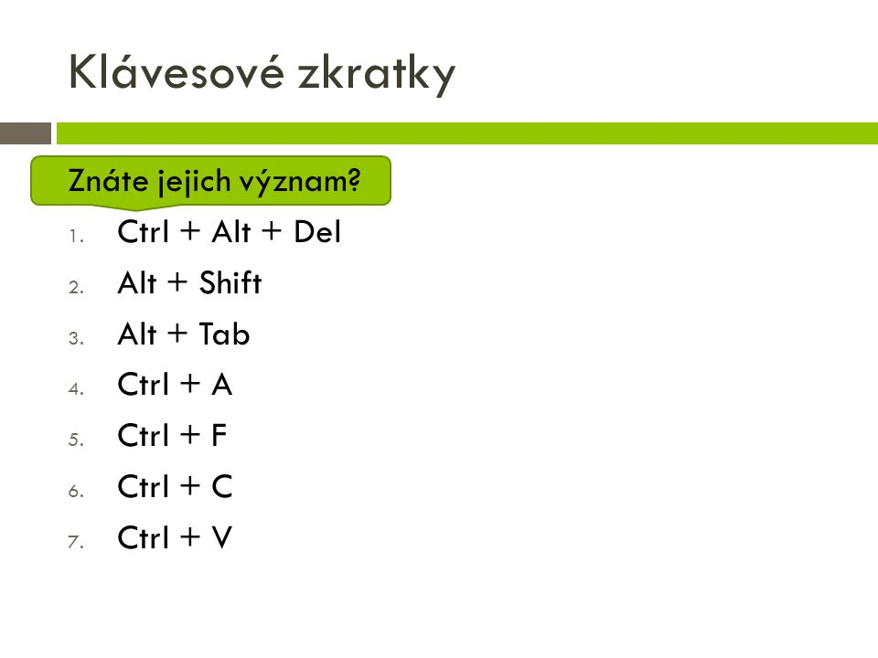 Klávesové zkratky Znáte jejich význam Ctrl + Alt + Del Alt + Shift