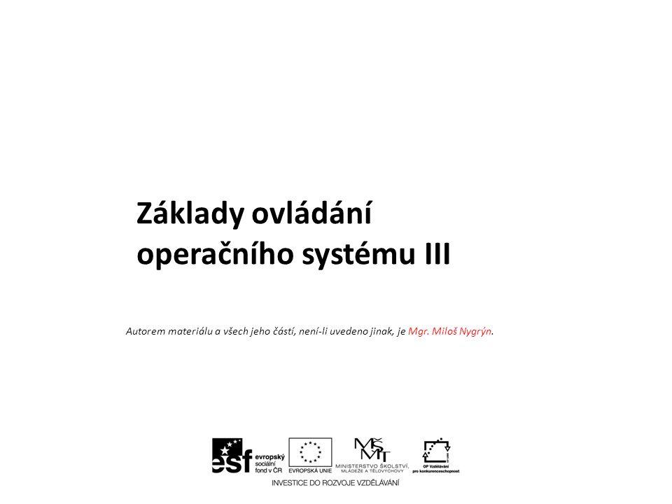 Základy ovládání operačního systému III