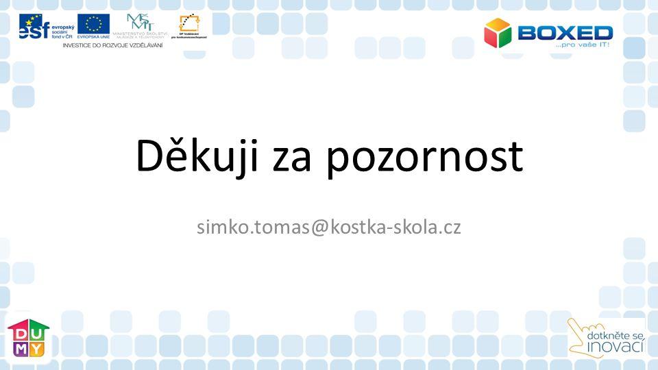 Děkuji za pozornost simko.tomas@kostka-skola.cz