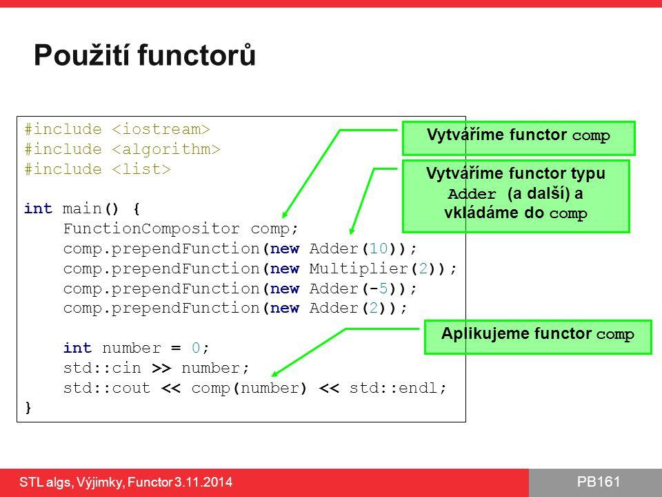 Použití functorů #include <iostream> Vytváříme functor comp