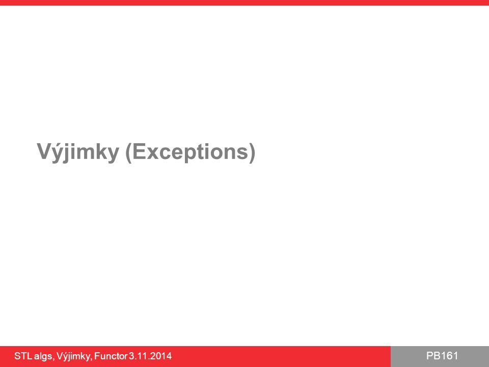 Výjimky (Exceptions) STL algs, Výjimky, Functor 3.11.2014