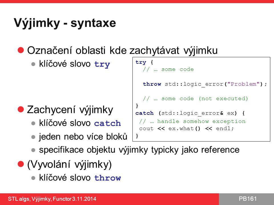 Výjimky - syntaxe Označení oblasti kde zachytávat výjimku