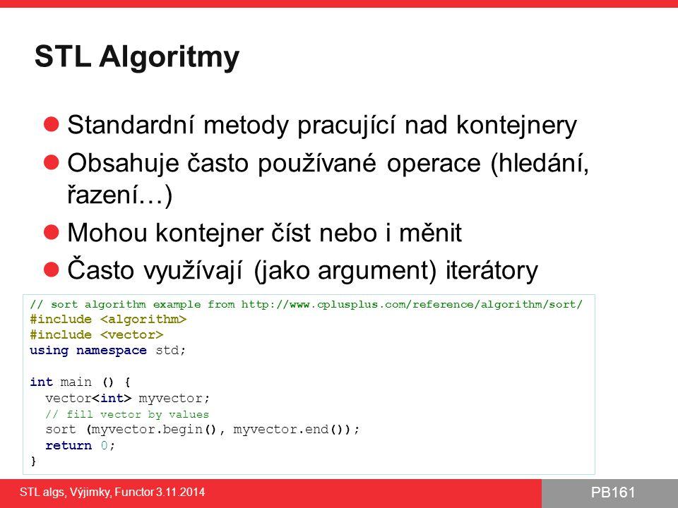 STL Algoritmy Standardní metody pracující nad kontejnery