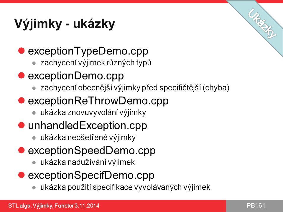 Výjimky - ukázky Ukázky exceptionTypeDemo.cpp exceptionDemo.cpp