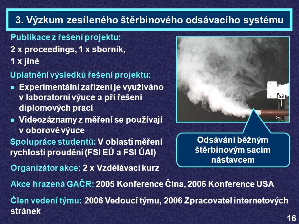 3. Výzkum zesíleného štěrbinového odsávacího systému