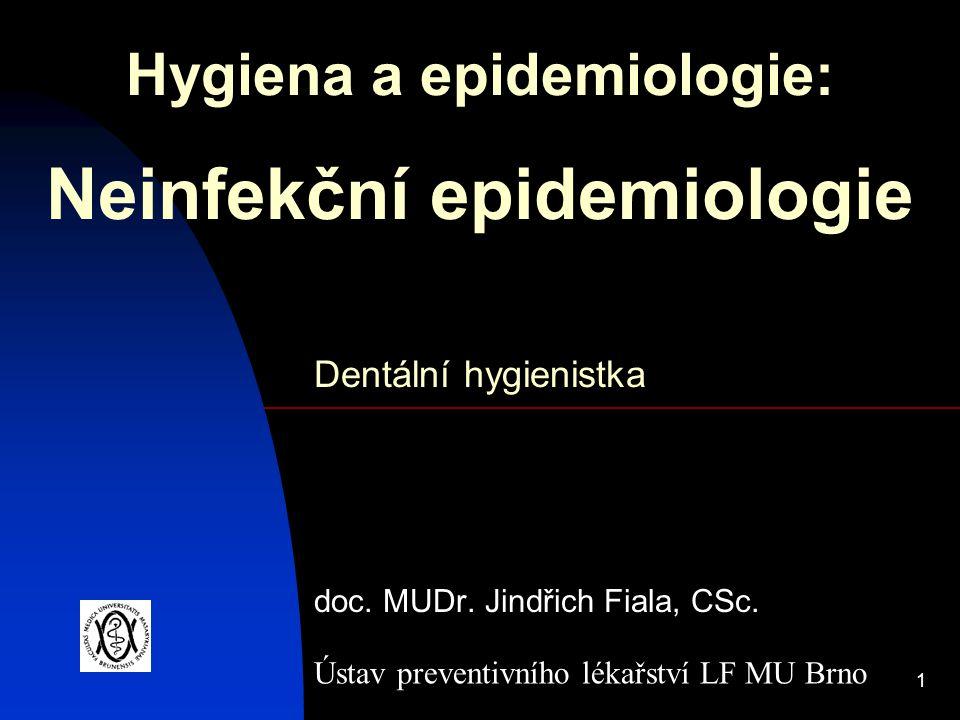 Hygiena a epidemiologie: Neinfekční epidemiologie