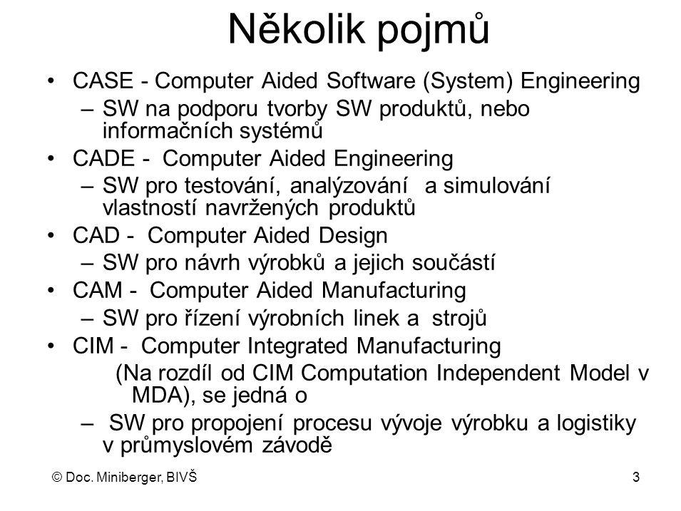 Několik pojmů CASE - Computer Aided Software (System) Engineering