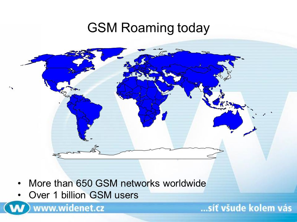 GSM Roaming today More than 650 GSM networks worldwide