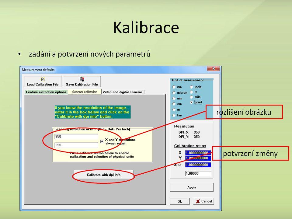 Kalibrace zadání a potvrzení nových parametrů rozlišení obrázku
