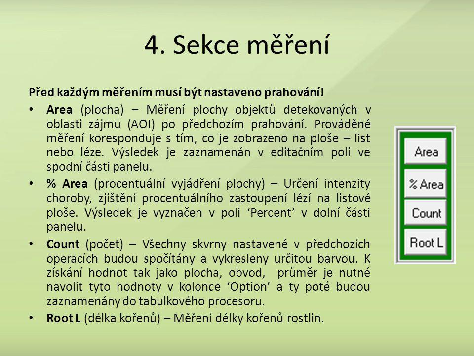 4. Sekce měření Před každým měřením musí být nastaveno prahování!