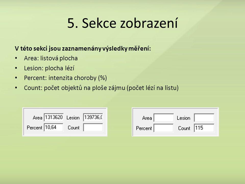 5. Sekce zobrazení V této sekci jsou zaznamenány výsledky měření: