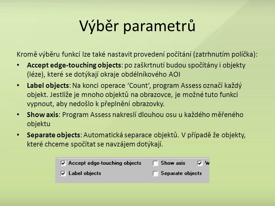 Výběr parametrů Kromě výběru funkcí lze také nastavit provedení počítání (zatrhnutím políčka):