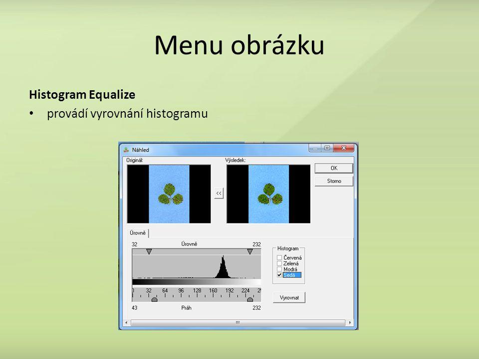 Menu obrázku Histogram Equalize provádí vyrovnání histogramu