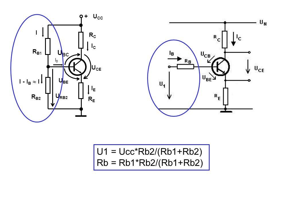 U1 = Ucc*Rb2/(Rb1+Rb2) Rb = Rb1*Rb2/(Rb1+Rb2) UBC + UCC I RC IC RB1