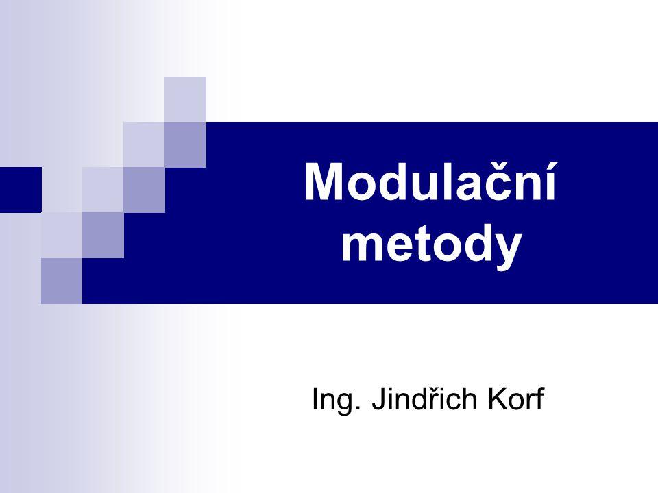 Modulační metody Ing. Jindřich Korf