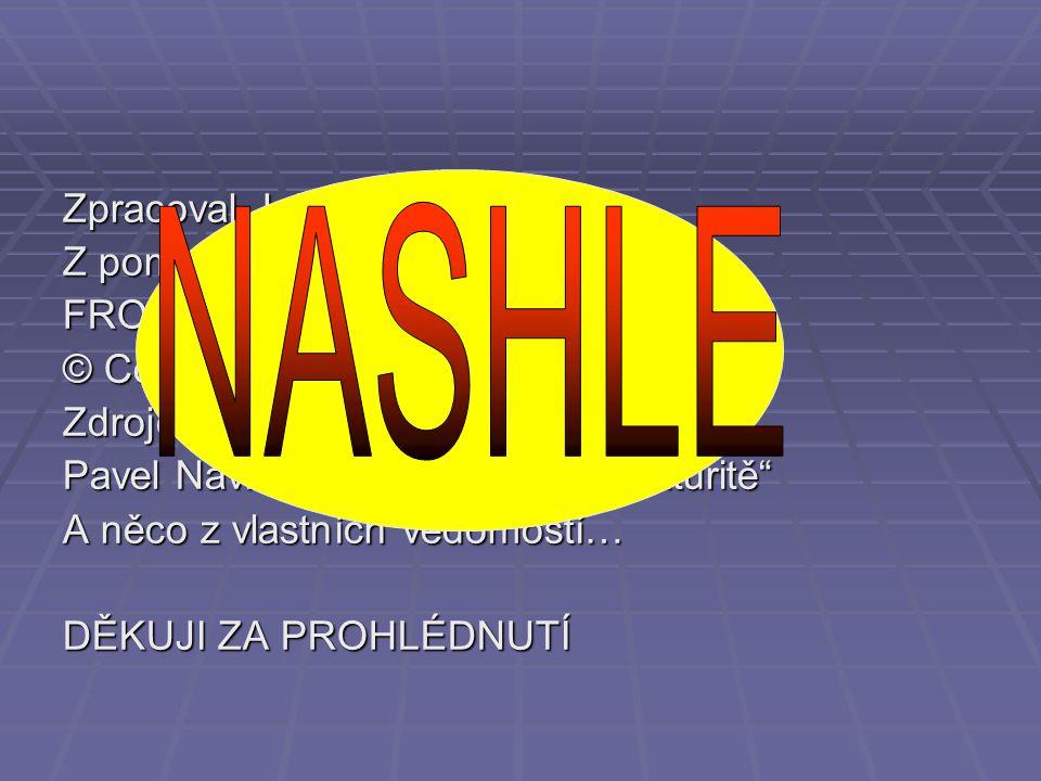NASHLE Zpracoval Jakub Hudský Z pomocí programu microsoft FRONTPAGE