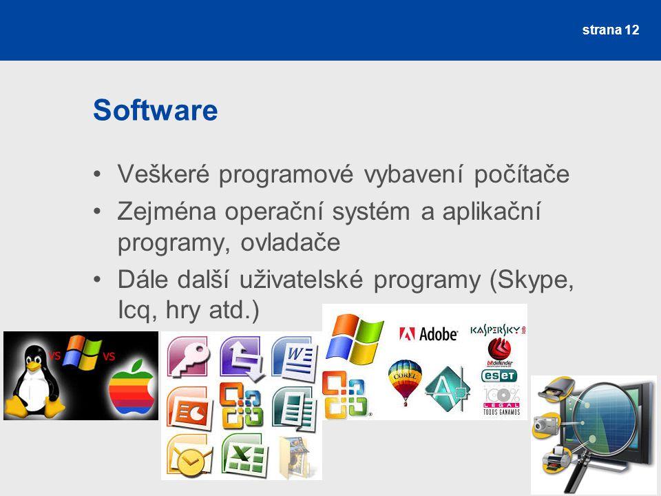 Software Veškeré programové vybavení počítače